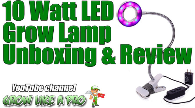 Niello 10 Watt LED Grow Light Unboxing And Review